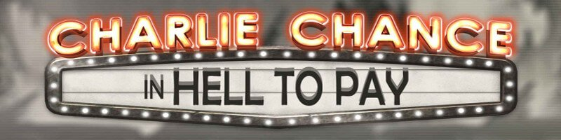 Charlie Chance in Hell to Pay Slot