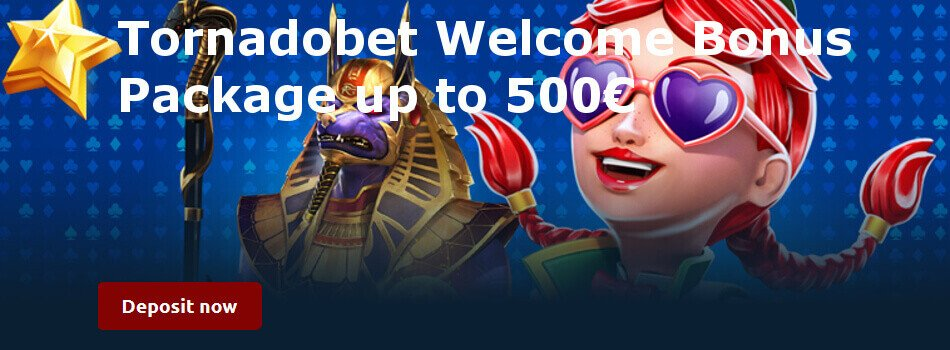 Tornadobet: Welcome Casino Bonus Package Up to €500 + 5€ No Deposit Bonus